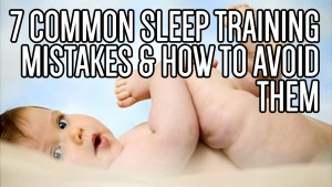 Baby Sleep Training Mistakes