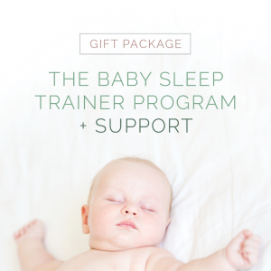 Gift Package - The Baby Sleep Trainer Program + Support
