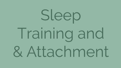 Sleep Training & Attachment