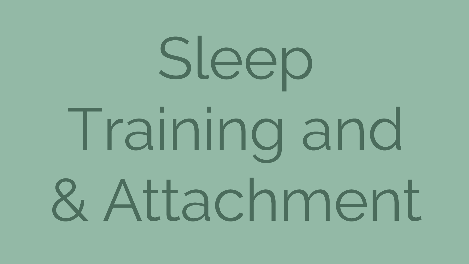 Sleep Training & Attachment